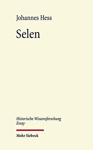 Selen: Eine Materialgeschichte zwischen Industrie, Wissenschaft und Kunst (Historische Wissensforschung Essay, Band 2)
