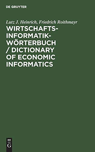 Wirtschaftsinformatik-Wörterbuch / Dictionary of Economic Informatics: Deutsch-Englisch. Englisch-Deutsch / German-English. English-German