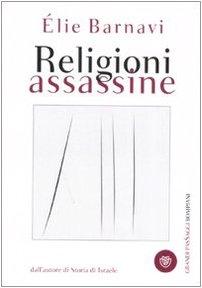 Religioni assassine (I grandi pasSaggi Bompiani) por Eli Barnavi