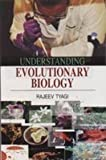 "Book Summary of Understanding Evolutionary Biology The present title ""Understanding Evolutionary Biology"" has been written for those students interested in careers in diverse fields of biological sciences. It provides a structued approach to learning..."