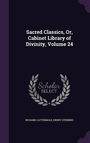 Sacred Classics, Or, Cabinet Library of Divinity, Volume 24