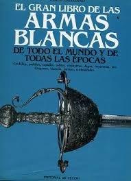 Gran Libro de Las Armas Blancas por Carlo Calizzano
