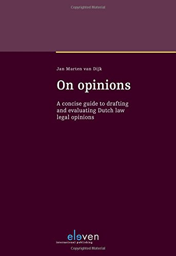 On Opinions: a concise guide to drafting and evaluating Dutch law legal opinions por Jan Marten van Dijk