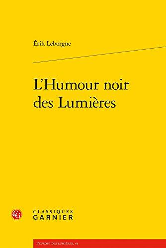 L'Humour noir des Lumières (L'Europe des Lumières)