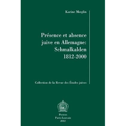 Présence Et Absence Juive En Allemagne: Schmalkalden 1812-2000