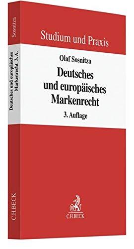 Deutsches und europäisches Markenrecht (Studium und Praxis)