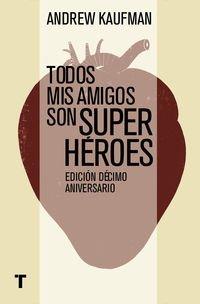 Portada del libro Todos Mis Amigos Son Super Héroes (El Cuarto de las Maravillas)