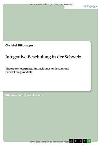 Integrative Beschulung in der Schweiz: Theoretische Aspekte, Entwicklungstendenzen und Entwicklungsmodelle