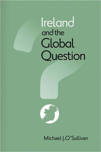 Ireland and the Global Question by Michael J O'Sullivan (2006-07-18)