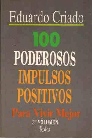 100 poderosos impulsos positivos para vivir mejor (vol. 3)