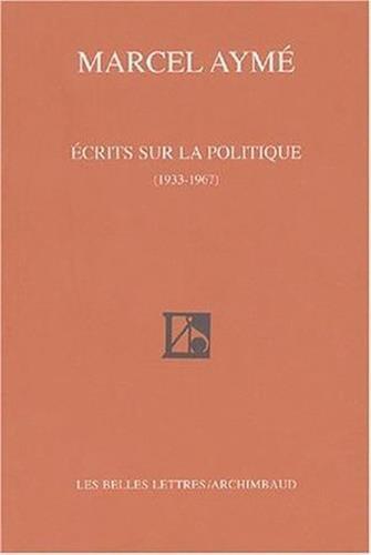 Écrits sur la politique (1933-1967) par Marcel Aymé