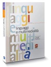 Linguaggi e multimedialità. Per le Scuole