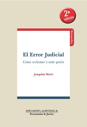 El Error Judicial: Cómo reclamar y ante quién por Joaquim Marti
