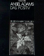 Die neue Ansel Adams Photobibliothek, Das Positiv als photographisches Bild -