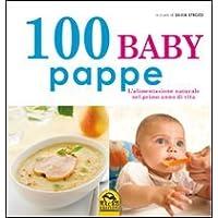 100 baby pappe  L  39 alimentazione naturale nel primo anno di vita