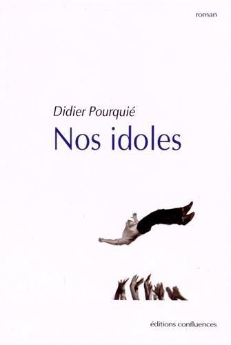 Nos Idoles par Pourquie/Didier