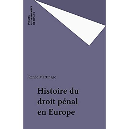 Histoire du droit pénal en Europe (Que sais-je ? t. 3401)