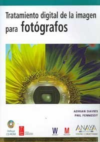 Tratamiento digital de la imagen para fotografos - diseño y creativida (Diseño Y Creatividad (am)) por Phil Fennessy