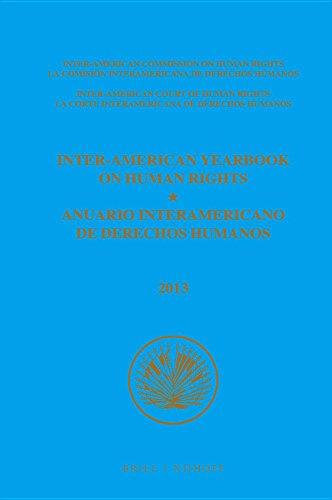 Inter-American Yearbook on Human Rights / Anuario Interamericano de Derechos Humanos, Volume 29 (2013) (3 Volume Set)