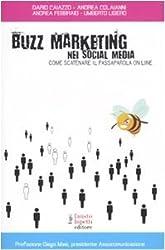 Buzz marketing nei social media. Come scatenare il passaparola on-line