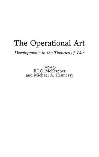 The Operational Art: Developments in the Theories of War