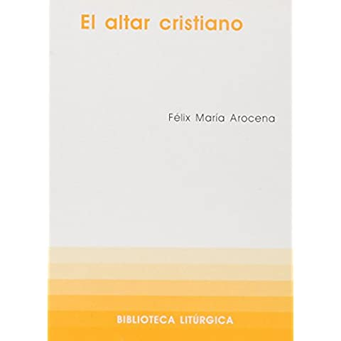 Altar cristiano, El (BIBLIOTECA LITURGICA)