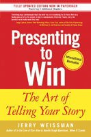 Presenting To Win: The Art Of Telling Your Story, 1/e