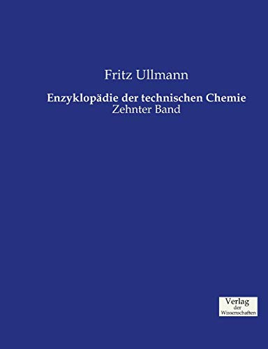 Enzyklopädie der technischen Chemie: Zehnter Band