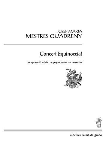 Concert Equinoccial: per a percussió solista i grup de quatre percussionistes (Catalan Edition) por Josep Maria Mestres Quadreny