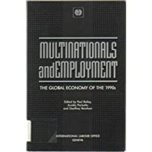 Multinational Enterprises and Employment in the Global Economy of the 1990s