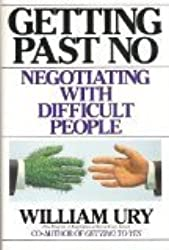 Getting Past No: Negotiating with Difficult People by William Ury (1991-08-01)