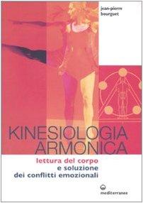 Kinesiologia armonica. Lettura del corpo e soluzione dei conflitti emozionali