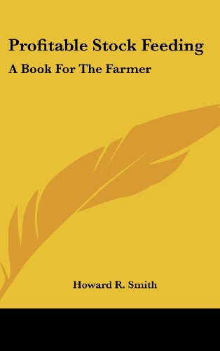 Profitable Stock Feeding: A Book for the Farmer