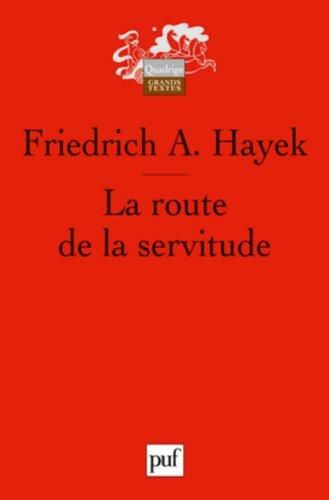 La route de la servitude par Friedrich A. Hayek