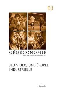 [Géoéconomie] Jeu vidéo, une épopée industrielle 2012/4 (n° 63) par [COLLECTIF]