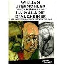 L'oeil De Verre - William Utermohlen, Vision Intérieure De La Maladie D'alzheimer