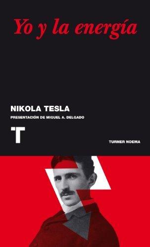 Yo y la energia (Noema nº 97) eBook: Tesla, Nikola, Delgado ...