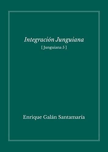 Integración junguiana: Junguiana 5 por Enrique Galán
