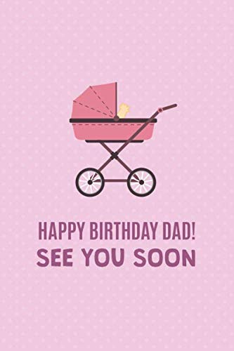 Happy Birthday Dad See You Soon Fun Creative Pregnancy Announcements Ideas Pink Diary