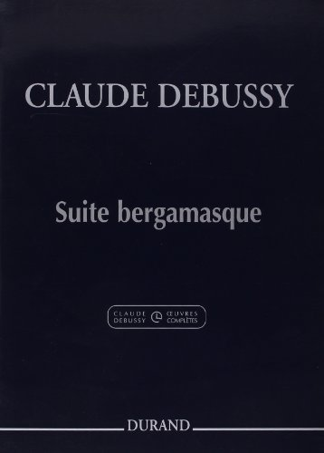 Suite bergamasque (Rév.musicologique Roy Howat) - Piano par Debussy