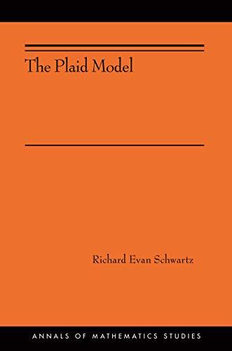 The Plaid Model: (AMS-198) (Annals of Mathematics Studies Book 361) (English Edition)