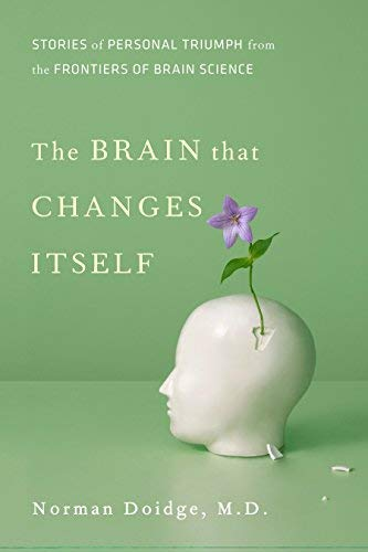(The Brain That Changes Itself: Stories of Personal Triumph from the Frontiers of Brain Science) By Doidge, Norman (Author) Hardcover on (04 , 2007)