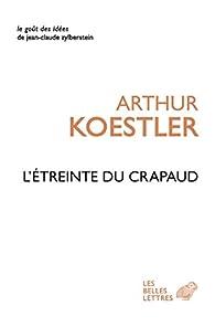L'étreinte du crapaud par Arthur Koestler