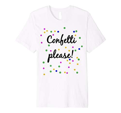 CONFETTI PLEASE Shirt Konfetti bitte tshirt T-Shirt Shirts