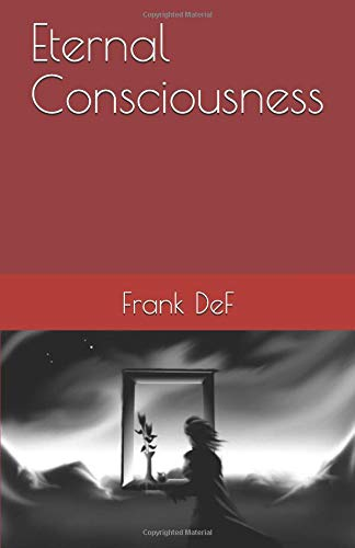 Eternal Consciousness (The Collector's Series)