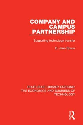 Company and Campus Partnership: Supporting Technology Transfer (Routledge Library Editions: The Economics and Business of Technology)
