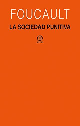 La sociedad punitiva. Curso del Collège de France (1972-1973) (Universitaria) por Michel Foucault