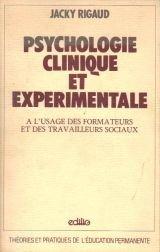 Psychologie clinique et expérimentale : à l'usage des formateurs et des travailleurs sociaux (Théories et pratiques de l'éducation permanente)