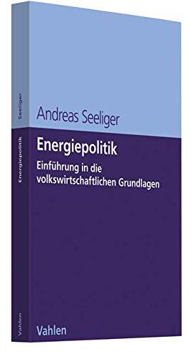 Energiepolitik: Einführung in die volkswirtschaftlichen Grundlagen