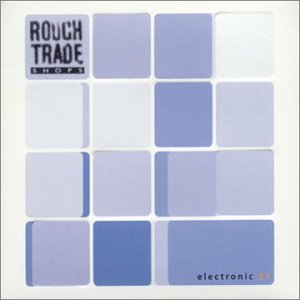 Rough Trade Shops Electronic #1